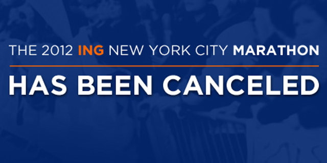 2012 ING NEW YORK MARATHON CANCELLED