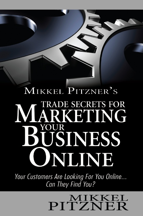 Trade Secrets For Marketing Your Business Online Has Just Been Released